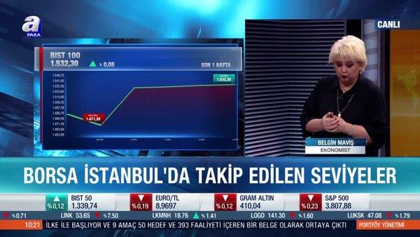Ekonomist Belgin Maviş: Borsa İstanbul'da 1550 seviyesi kritik