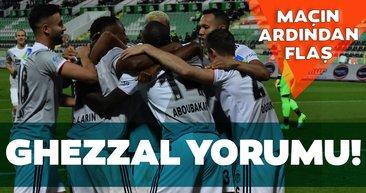 Denizlispor - Beşiktaş maçının ardından flaş Ghezzal yorumu!