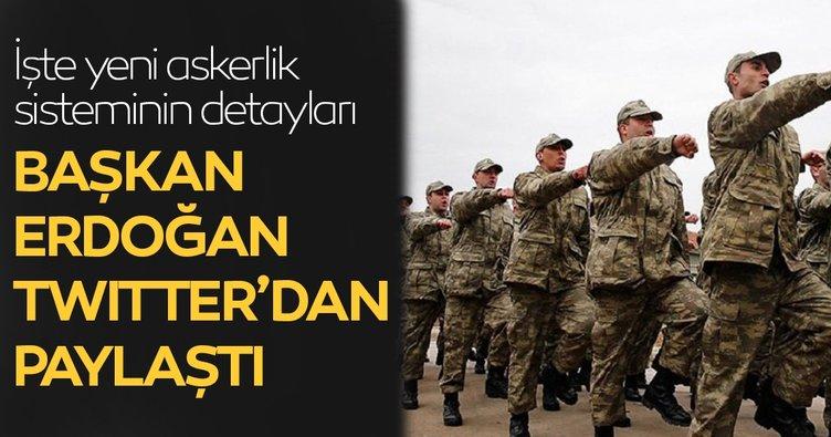 Başkan Erdoğan sosyal medya hesabından paylaştı... İşte yeni askerlik sisteminin detayları!