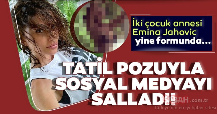 Mustafa Sandal'ın eski eşi iki çocuk annesi Emina Jahovic  yine formunda... Emina Jahovic bikinili pozuyla sosyal medyayı salladı!