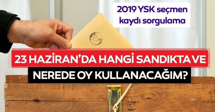 YSK seçmen kaydı sorgulama 2019 nasıl yapılır? 23 Haziran YSK seçmen sorgulama sayfası! İstanbul'da nerede oy kullanacağım?