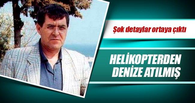 Gazeteci Meriç helikopterden denize atılmış