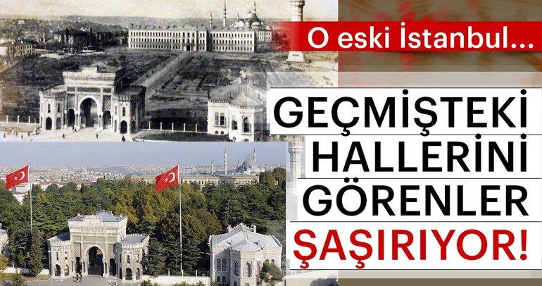 Eski halleri görenleri şaşırtıyor! İstanbul'un tarihi fotoğrafları