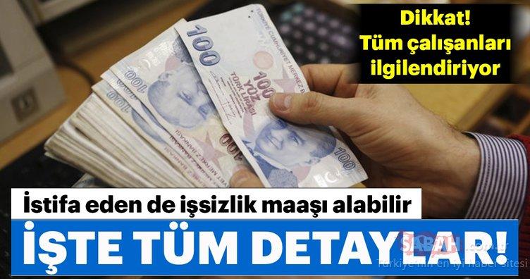 İstifa edenler de işsizlik maaşı alabilir!