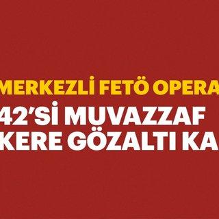 Adana merkezli FETÖ operasyonunda 52 gözaltı