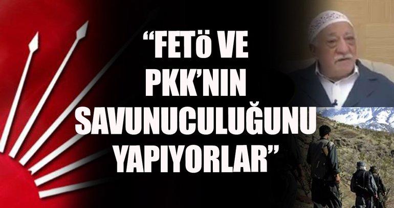 Bazı CHP'liler FETÖ ve PKK'nın savunuculuğunu yapıyor