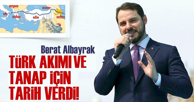 Berat Albayrak Türk Akımı ve TANAP için tarih verdi