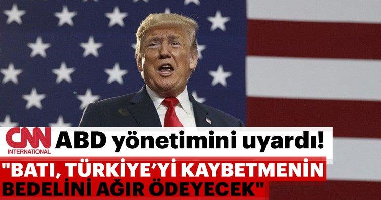 CNN International'dan ABD yönetimine Türkiye uyarısı