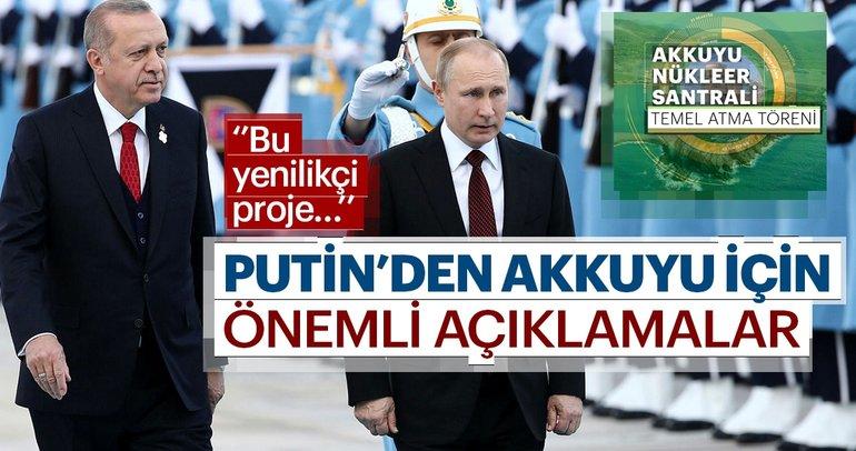 Rusya Devlet Başkanı Putin Akkuyu Nükleer Santrali hakkında önemli açıklamalarda bulundu