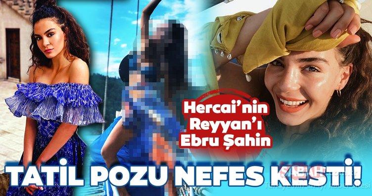 Tatil en çok Reyyan'a yaradı... Hercai'nin Reyyan'ı Ebru Şahin bikinili pozu ile nefes kesti! İşte ünlülerin tatil pozları...