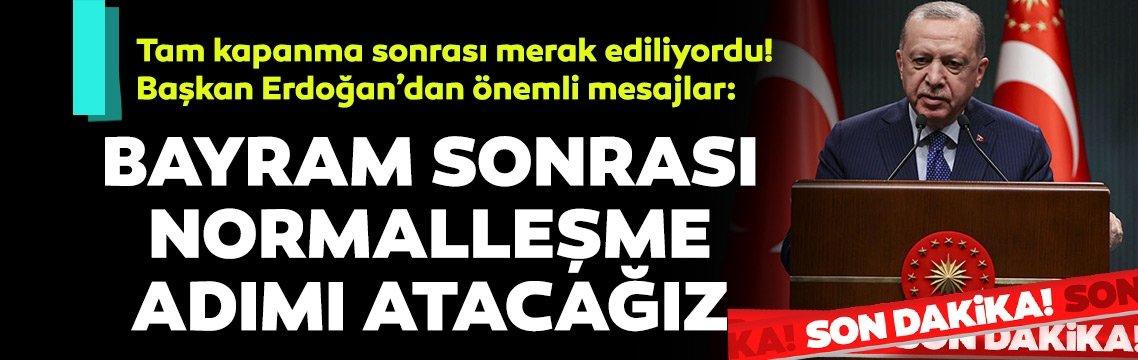 Başkan Erdoğan'dan Ramazan Bayramı mesajı! Kontrollü normalleşme adımları atıyoruz