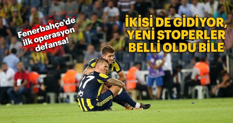 Fenerbahçe'de ilk operasyon defansa!