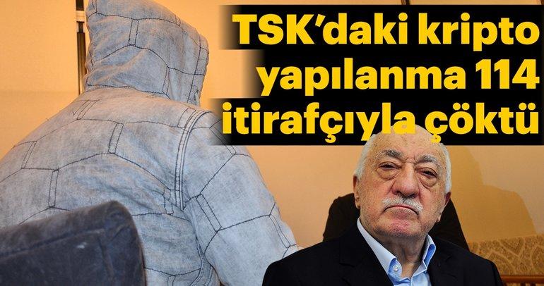 TSK'daki kripto yapı 114 itirafçıyla çöktü