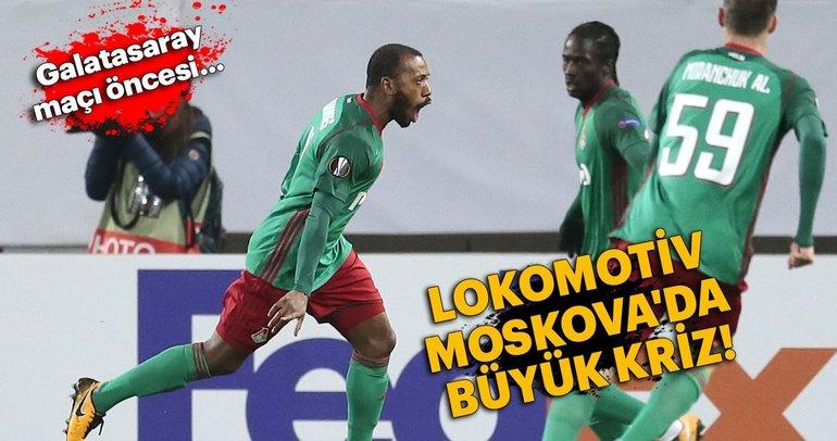 Galatasaray maçı öncesi Lokomotiv Moskova'da büyük kriz!