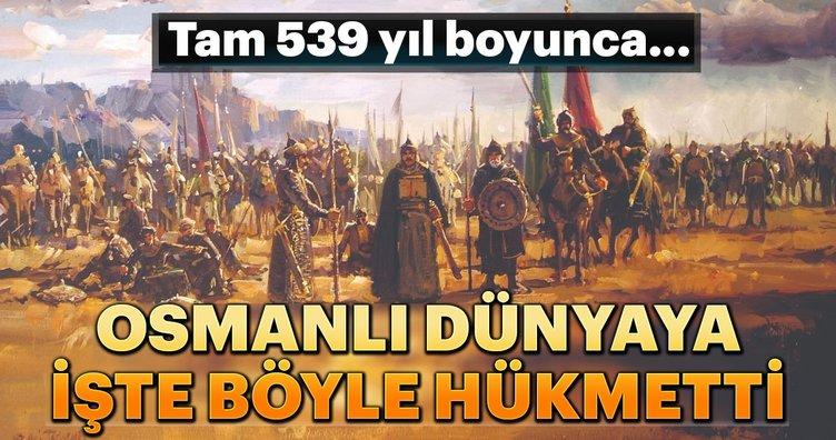 Osmanlı dünyaya işte böyle hükmetti