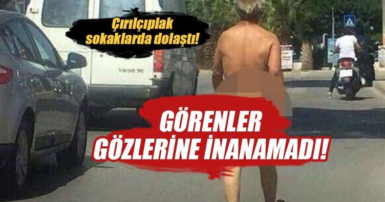 İzmir'de şoke eden olay! Çırılçıplak sokaklarda dolaştı...