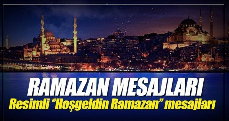 Ramazan mesajları 2018! On bir ayın sultanı Resimli Hoşgedin Ramazan mesajları burada!