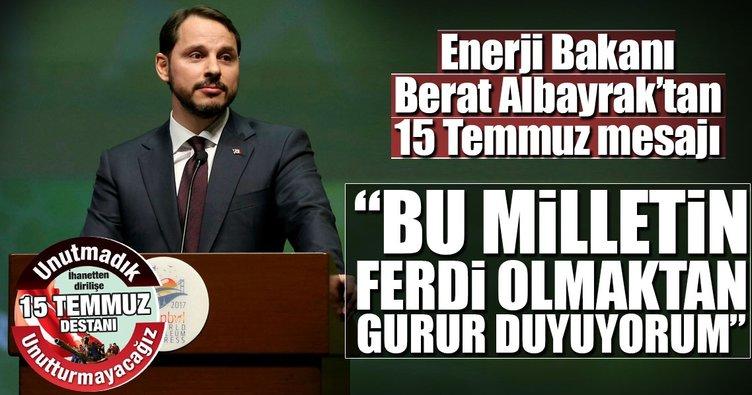 Enerji Bakanı Berat Albayrak'tan 15 Temmuz mesajı