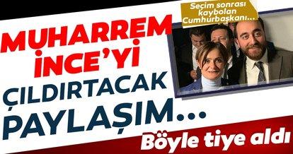 Son dakika: Canan Kaftancıoğlu'nun en yakın kurmayından Muharrem İnce'yi çıldırtacak paylaşım: Kaybolan Cumhurbaşkanı...