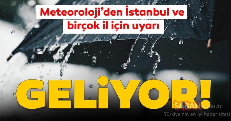 Meteoroloji'den İstanbul için son dakika hava durumu ve sağanak yağış uyarısı! Bugün hava nasıl olacak?