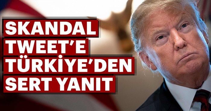 Son dakika: Trump'ın skandal tweet'ine Türkiye'den çok sert yanıt