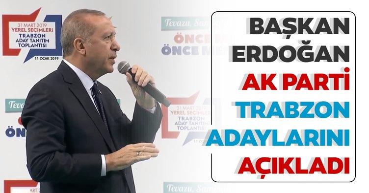 Son dakika: Başkan Erdoğan AK Parti Trabzon İlçe Belediye Başkan adaylarını açıkladı