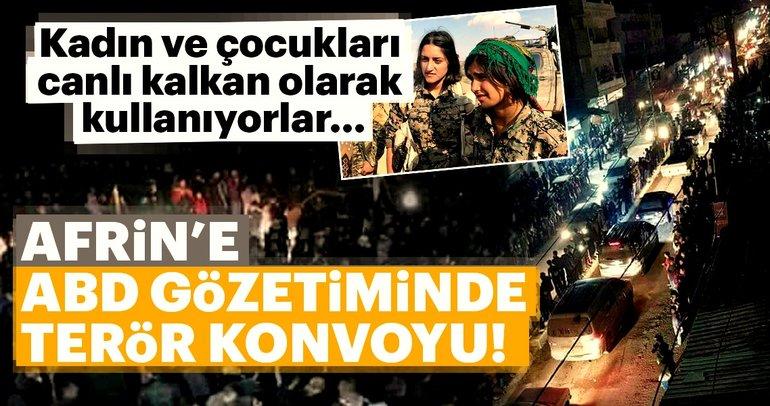 Afrin'e ABD gözetiminde terör konvoyu!
