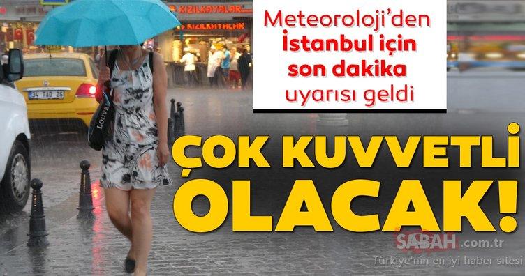 Meteoroloji'den İstanbul için son dakika sağanak yağış ve hava durumu uyarısı geldi! Bugün hava nasıl olacak? 9 Eylül 2019