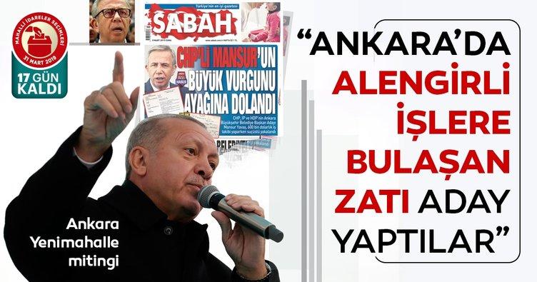 Başkan Erdoğan: Ankara'da alengirli işlere bulaşan bir zatı aday yaptılar