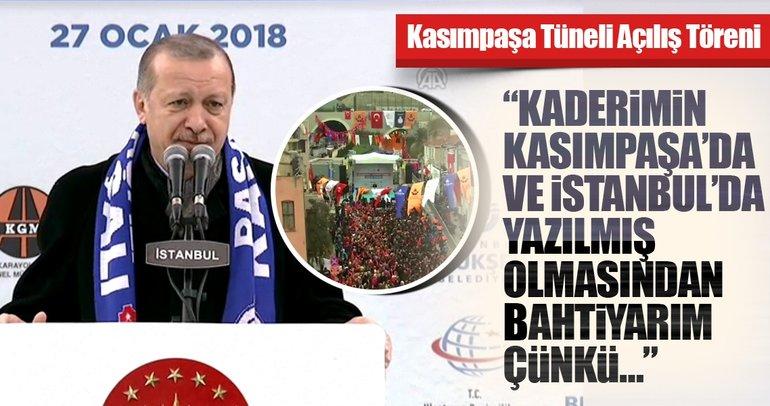 Erdoğan: Kaderimin Kasımpaşa'da ve İstanbul'da yazılmasından bahtiyarım
