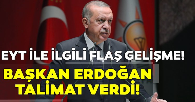 Son dakika: Başkan Erdoğan'dan EYT talimatı!