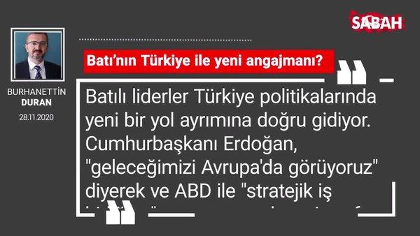 Burhanettin Duran 'Batı'nın Türkiye ile yeni angajmanı?'