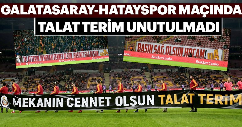Galatasaray-Hatayspor maçında Talat Terim unutulmadı