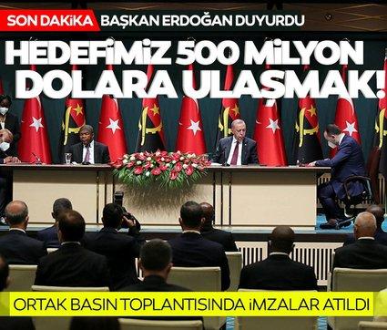 Başkan Erdoğan Angola Cumhurbaşkanı ile düzenlenen ortak basın toplantısında duyurdu! Hedefimiz 500 milyon dolar
