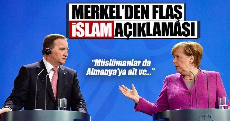 Almanya Başbakanı Merkel'den flaş İslam açıklaması