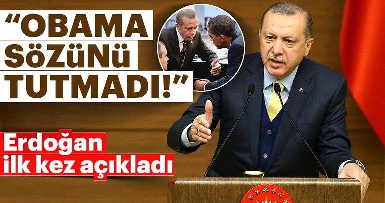 Cumhurbaşkanı Erdoğan: Obama sözünde durmadı