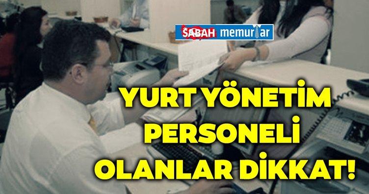 Sabah memurlar: Yurt yönetim personeli pozisyonlarında çalışanlar dikkat!