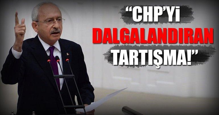 CHP'yi dalgalandıran tartışma