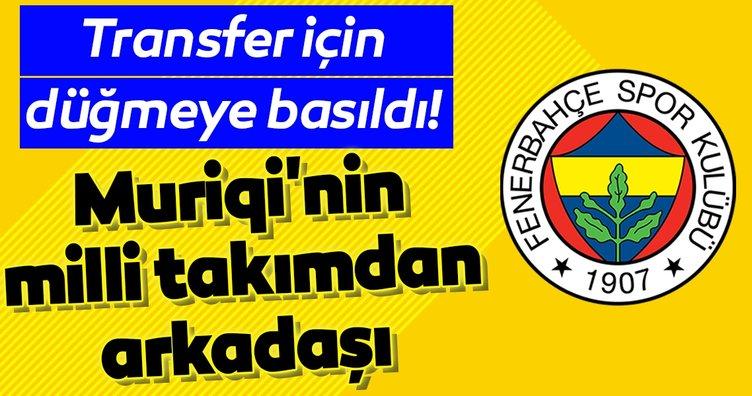 Muriqi'nin milli takımdan arkadaşı Fenerbahçe'ye!