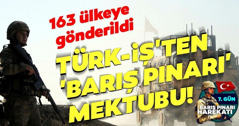 Türk-İş'ten uluslararası konfederasyonlara Barış Pınarı mektubu