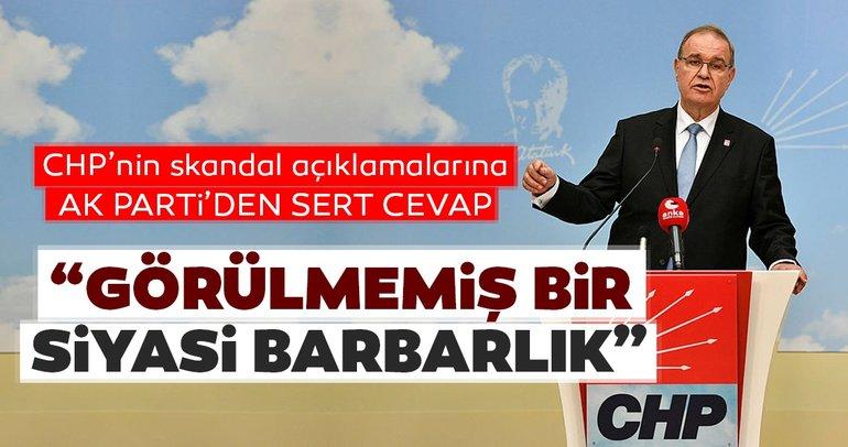 AK Parti'den CHP'ye çok sert tepki! Siyasi barbarlıktır