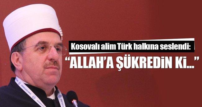 Kosova İslam Birliği Başkanı: Erdoğan için şükredin