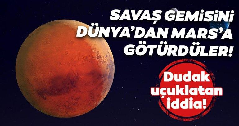 Google Mars haritasında bulundu! Savaş gemisini Dünya'dan Mars'a götürdüler!