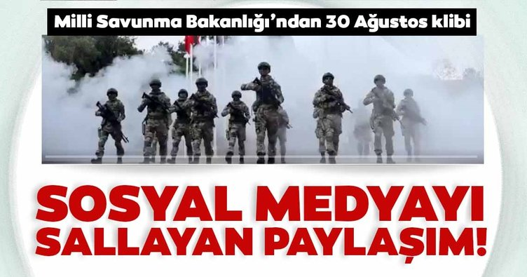 Milli Savunma Bakanlığı'ndan 30 Ağustos klibi!