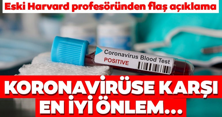 Eski Harvard profesöründen corona virüs açıklaması! Corona virüse karşı en iyi önlem...