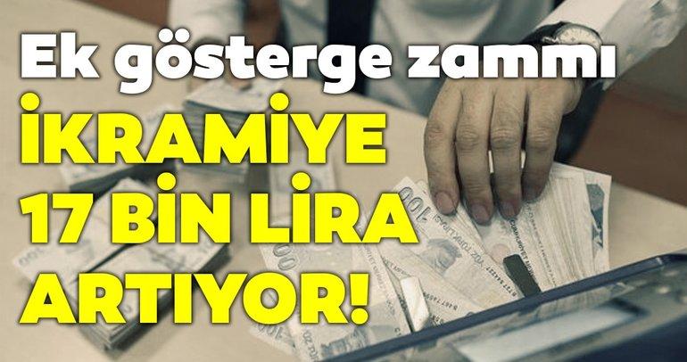 Ek gösterge zammı! İkramiyeler 17 bin lira artıyor