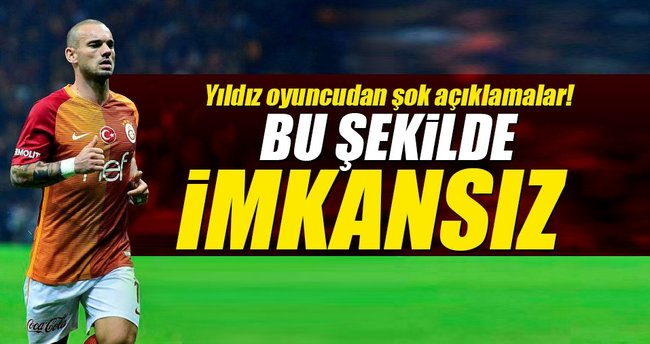 Sneijder: Bu şekilde imkansız