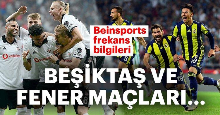 Bein Sports frekans bilgileri! Beşiktaş ve Fenerbahçe maçı canlı izle! Fenerbahçe maçı hangi kanalda?