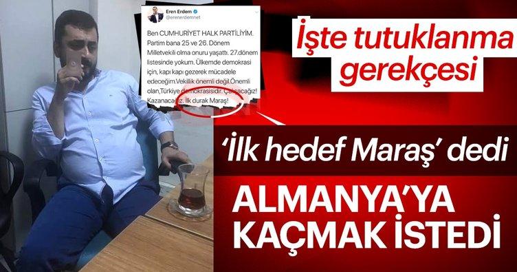 Son Dakika: İşte Eren Erdem'in tutuklanma gerekçesi! Eren Erdem neden tutuklandı? İşte o tweet!