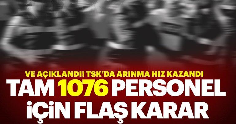 TSK'da FETÖ ile yoğun mücadele: 1076 kişi açığa alındı